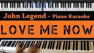 John Legend - Love Me Now - Piano Karaoke / Sing Along / Cover with Lyrics