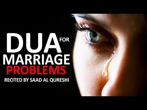 SOLVE MARRIAGE PROBLEMS ᴴᴰ - Dua (Prayer) For Bad Spouse Husband & Wife !!!
