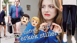 KIZLARIN NEFRET ETTİĞİ 5 ERKEK TRENDİ!