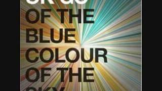 Ok Go - Of the Blue Colour of the Sky - 01 - wtf