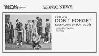 iKON - Don't Forget (잊지마요) Legendado PT | BR
