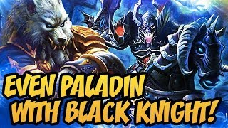 Hearthstone: Even Paladin With Black Knight!