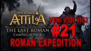 TW: Attila - The Last Roman - Veni Vidi Vici - Roman Expedition Campaign #21
