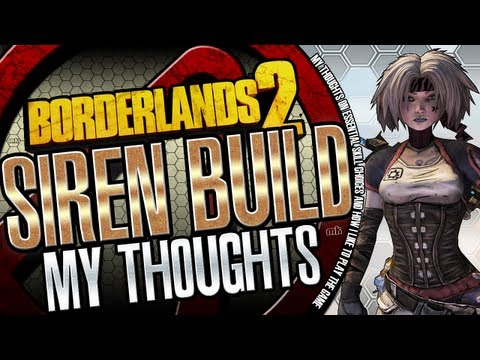 Borderlands 2 Siren Build and My Thoughts on Skill Trees