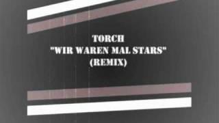 Torch - Wir waren mal Stars ft. Toni L (Remix)