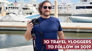 10 Top Travel Vloggers to Follow in 2019