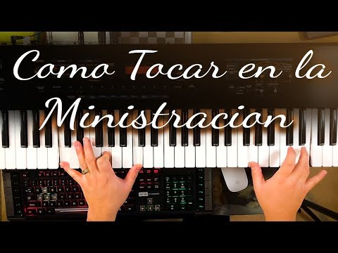 Como Tocar en la Ministracion - Piano Tutorial