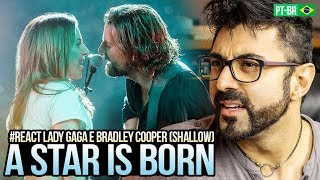 REAGINDO a Lady Gaga, Bradley Cooper - Shallow (A Star Is Born) Video