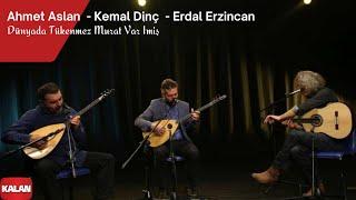 Ahmet Aslan & Kemal Dinç & Erdal Erzincan - Dünyada Tükenmez Murat Var imiş [ © 2017 Kalan Müzik ]