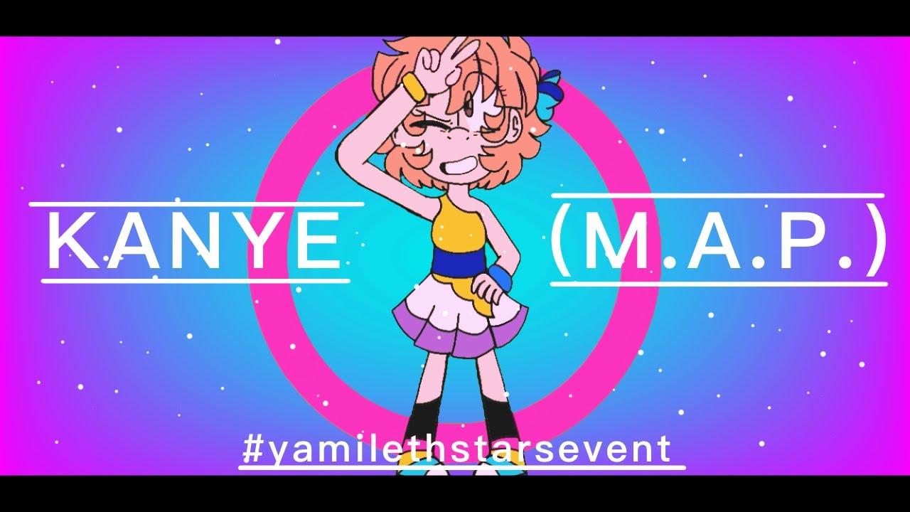 Kanye (M.A.P. Part 9) #yamilethstarsevent