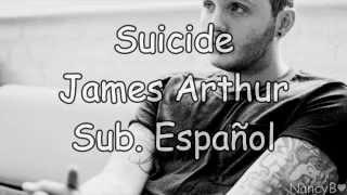09 Suicide - James Arthur {Sub. Español}