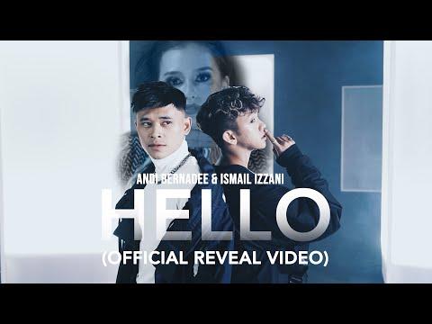 Ismail Izzani & Andi Bernadee - Hello (Official Reveal Video)