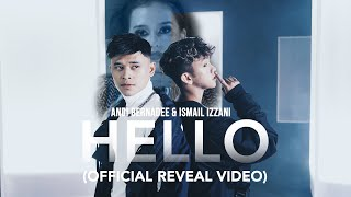 Ismail Izzani & Andi Bernadee - Hello (Official Reveal Video)