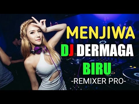 Dj Dermaga Biru Top The Best