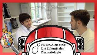 Arztberuf: Die Zukunft der Dermatologie - mit Dr. Alexander Zink