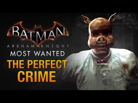 Batman: Arkham Knight - The Perfect Crime (Professor Pyg)