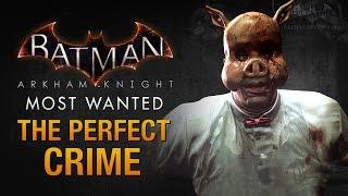 Batman: Arkham Knight - The Perfect Crime (Professor Pyg)