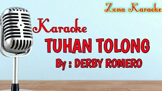 KARAOKE TUHAN TOLONG DERBY ROMERO