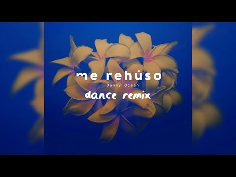 Danny Ocean - Me Rehúso (Dance Remix)