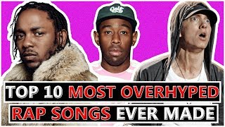 10 Most Overhyped Rap Songs