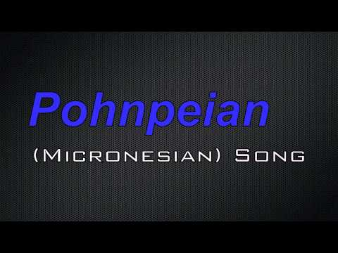 Micronesian Song - ih Pahn Samwalahr - PNI Nation