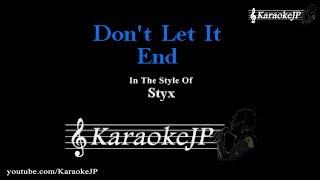 Don't Let It End (Karaoke) - Styx