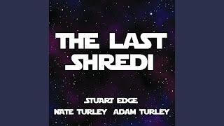 The Last Shredi