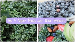 Top 5 Super Foods and Their Benefits Thumbnail