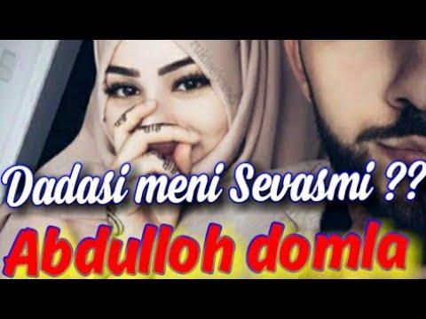Abdulloh Domla - Dadasi Meni Yahshi Korasmi Deydi??? Ayollarga Maruza