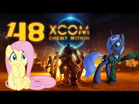[Ч.48]XCOM Enemy Within Pony-Team [Ironman] - Эпик FAIL!