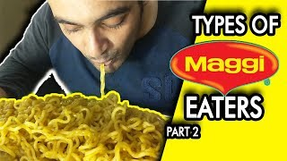 Types of Maggi Eaters || Anil Lobo