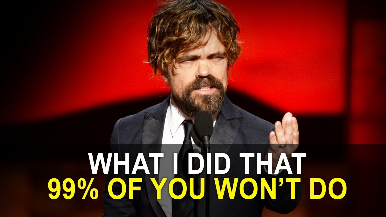 This is Why Only 1% Succeed and What 99% Don't | Inspirational Speech by Peter Dinklage