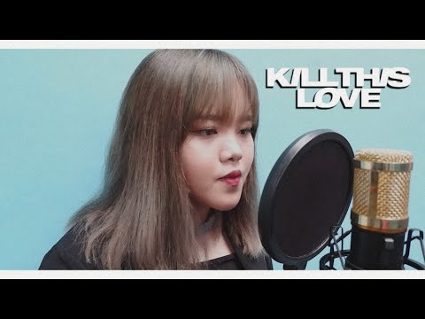 BLACKPINK _ KILL THIS LOVE (Indonesian & English Ver.)