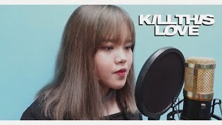 [3.01 MB] BLACKPINK KILL THIS LOVE (Indonesian & English Ver.)