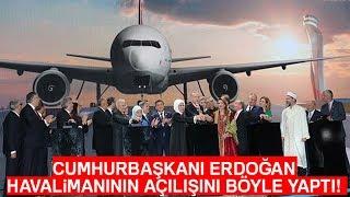 Gambar cover Cumhurbaşkanı Erdoğan İstanbul Havalimanını Böyle Açtı