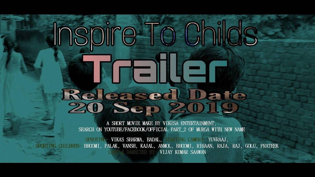 TRAILER | INSPIRE TO CHILDS | TRAILER  2019 | MOVIE RELEASE DATE 20 SEP 2019 | VIKUSA ENTERTAINMENT