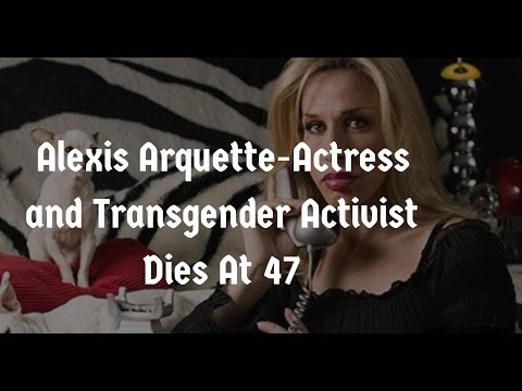 Alexis Arquette: Actress and Transgender Activist Dies At 47
