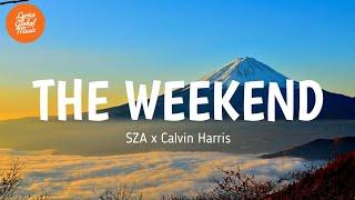 SZA x Calvin Harris - The Weekend (Lyrics)