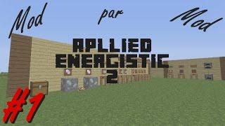 [1.7.10] ModparMod - AE2 Tuto - EP1 - Les bases [FR HD]
