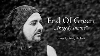 End of Green - Tragedy Insane (Cover by Chris Rotten)