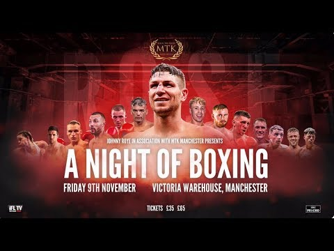 MTK MANCHESTER FOR MTK GLOBAL PRESENTS - *A NIGHT OF BOXING* (LIVE FROM MANCHESTER)