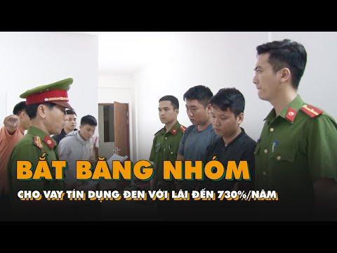 Bắt Băng Nhóm Cho Vay Tín Dụng đen Với Lãi đến 730%/năm