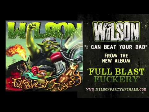 WILSON - I Can Beat Your Dad