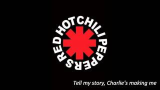 Red hot chili peppers - Charlie (with lyrics)