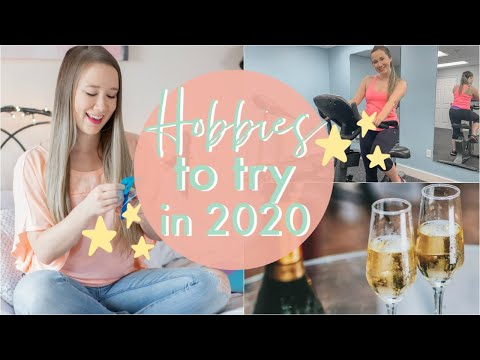 HOBBIES TO TRY IN 2020!