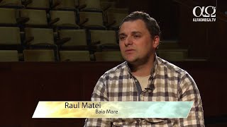 Marturie vindecare - Raul Matei, 36 ani, Baia Mare