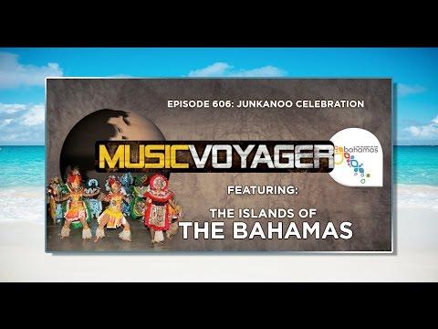 Music Voyager: Bahamas Junkanoo Celebration | Episode 606