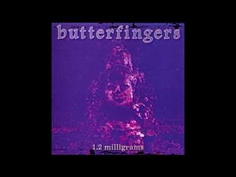 Butterfingers - Me