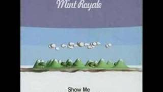 Mint Royale - Show Me (Crazy P Remix)