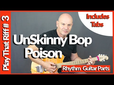 Unskinny Bop By Poison - Guitar Lesson -  Play That Riff #3